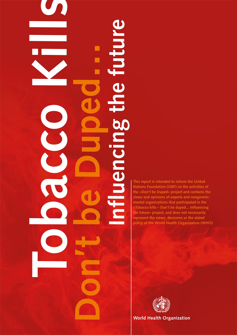 Tobacco kills, don't be duped
